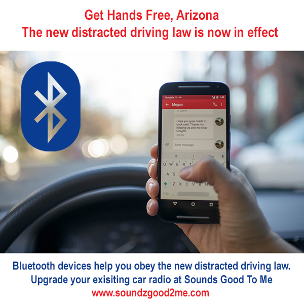 Get hands free Arizona, the new distracted driving law is now in effect. If your car is not customized for hands free driving, Sounds Good To Me in Tempe, AZ is here to help. Our Bluetooth installation specialists can retrofit your vehicle to comply with the new 2019 law.